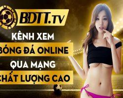 BDTT.tv kenh xem bong da online qua mang chat luong cao
