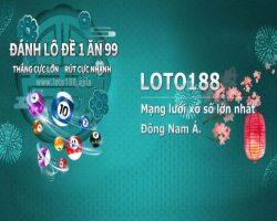 loto188-choi-lo-de-co-uy-tin-khong-danh-gia-tong-quan-2021